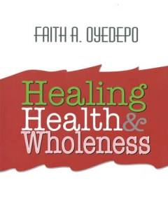 Healing Health and Wholeness